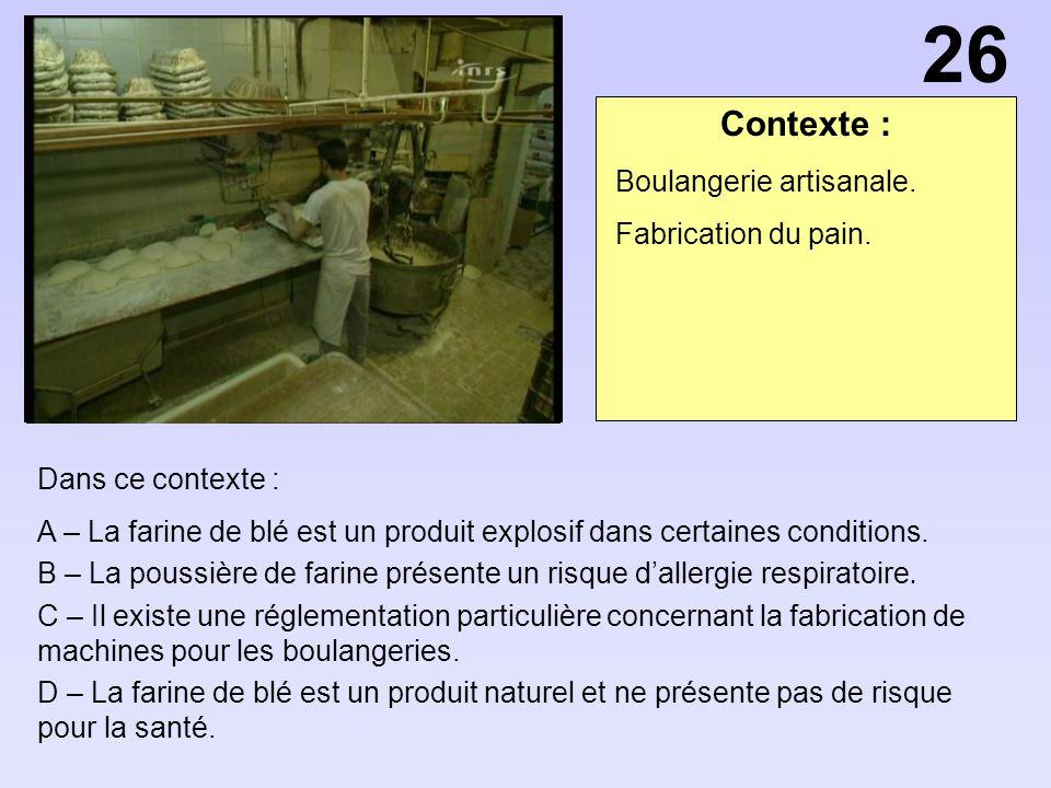 26 Contexte : Boulangerie artisanale. Fabrication du pain.