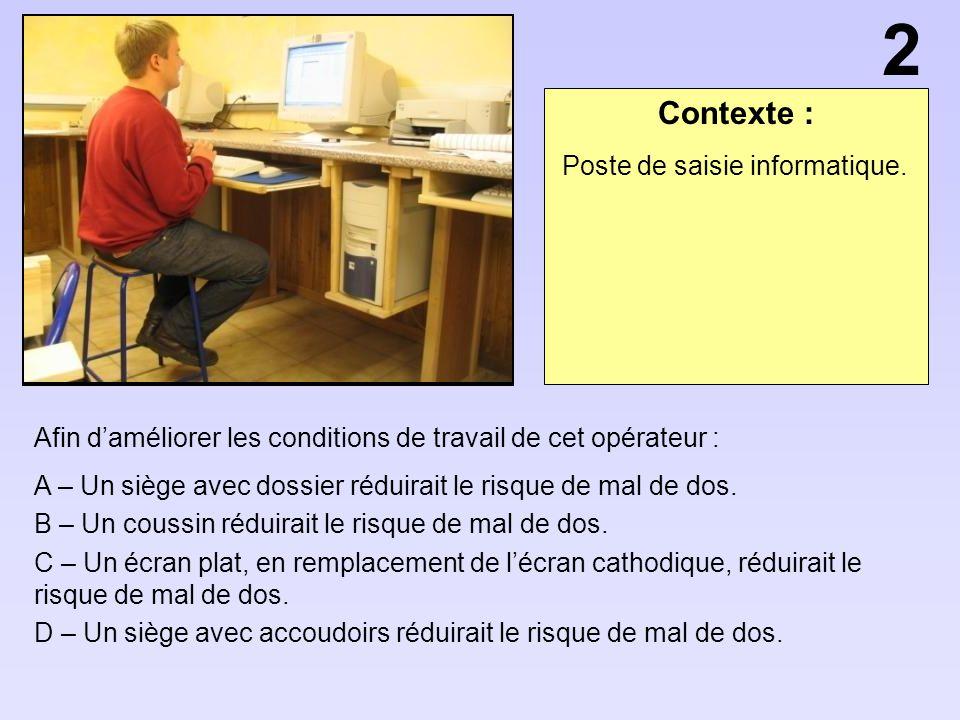 2 Contexte : Poste de saisie informatique.