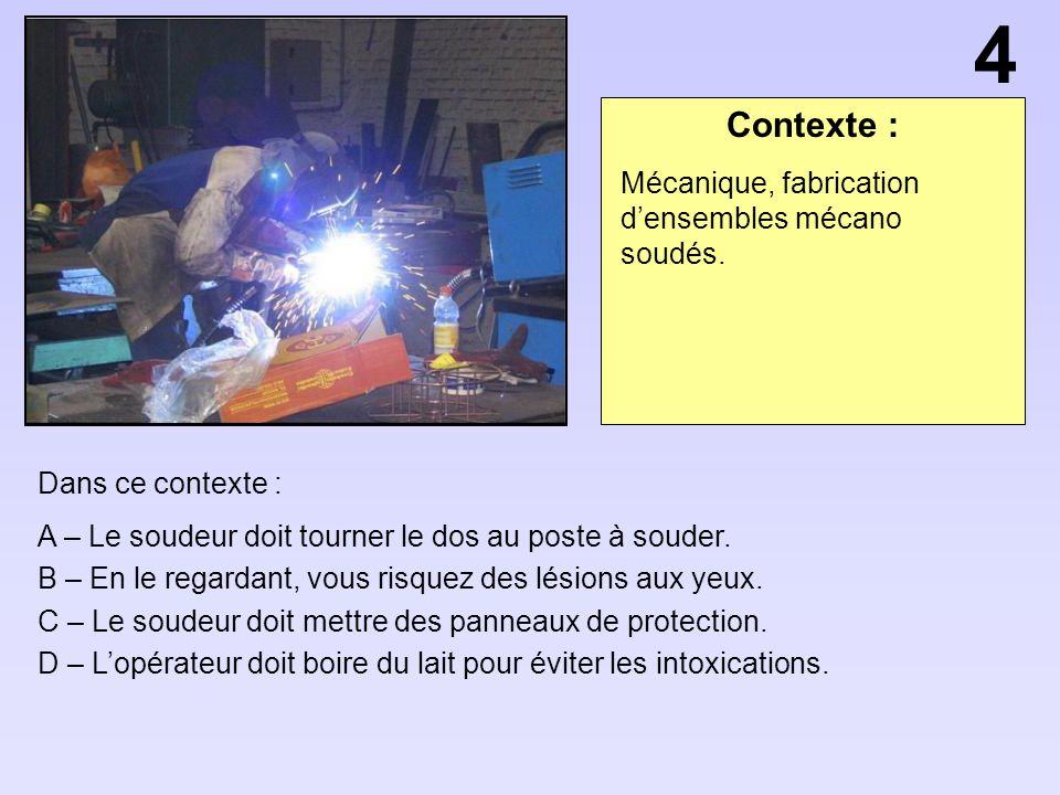 4 Contexte : Mécanique, fabrication d'ensembles mécano soudés.