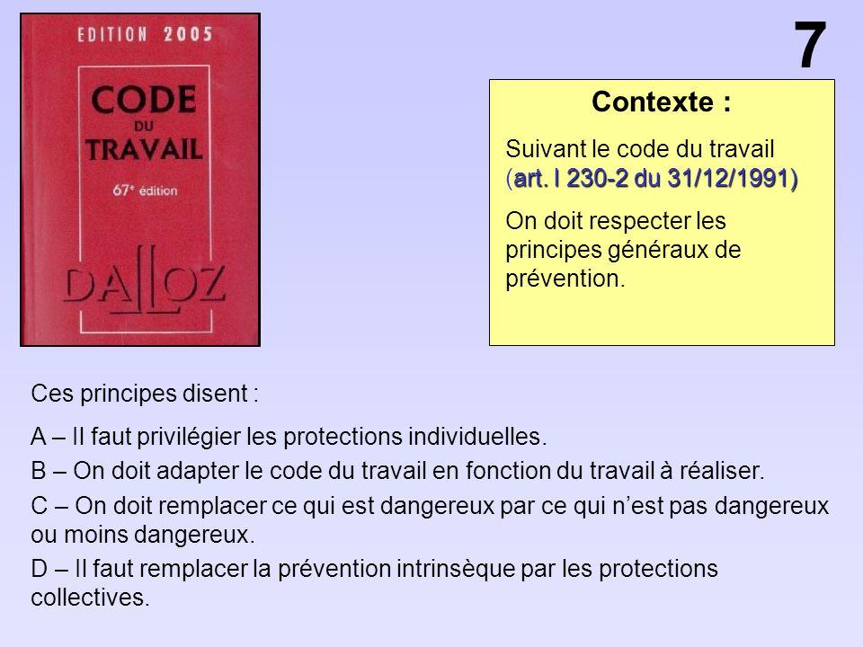 7 Contexte : Suivant le code du travail (art. l 230-2 du 31/12/1991)