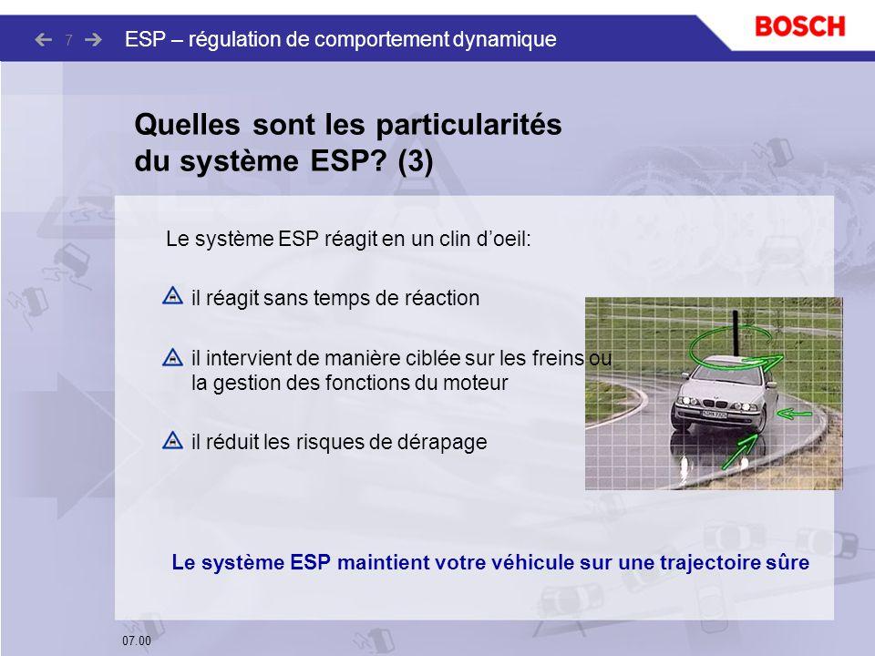 Le système ESP maintient votre véhicule sur une trajectoire sûre