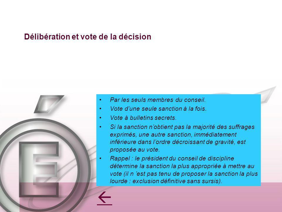 Délibération et vote de la décision