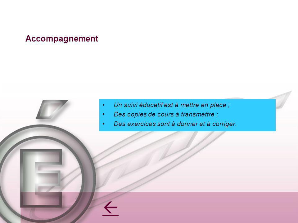  Accompagnement Un suivi éducatif est à mettre en place ;