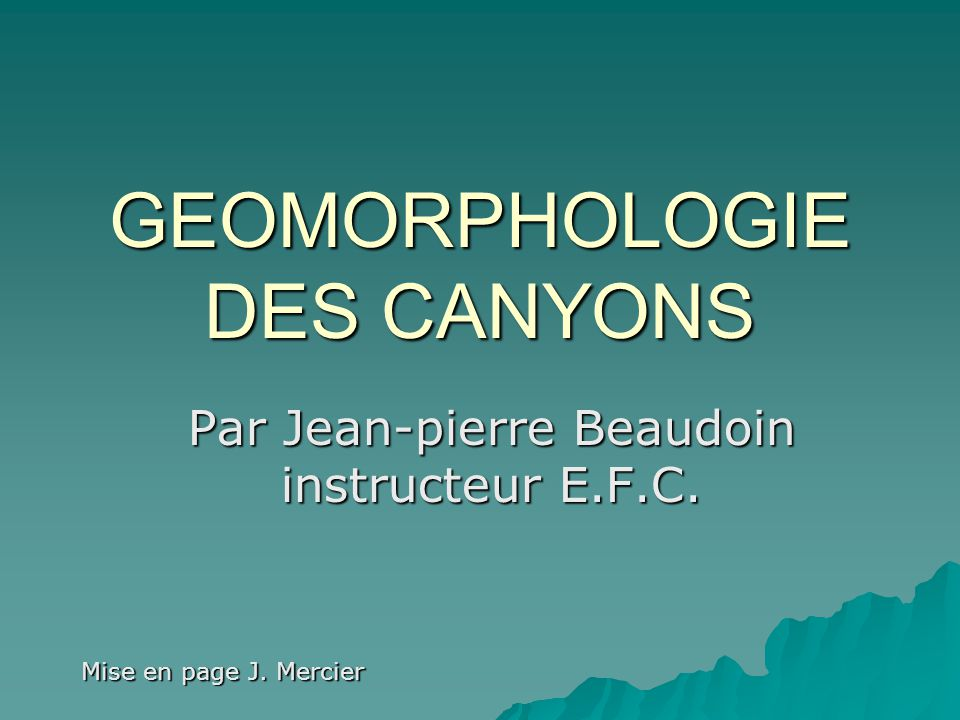 GEOMORPHOLOGIE DES CANYONS