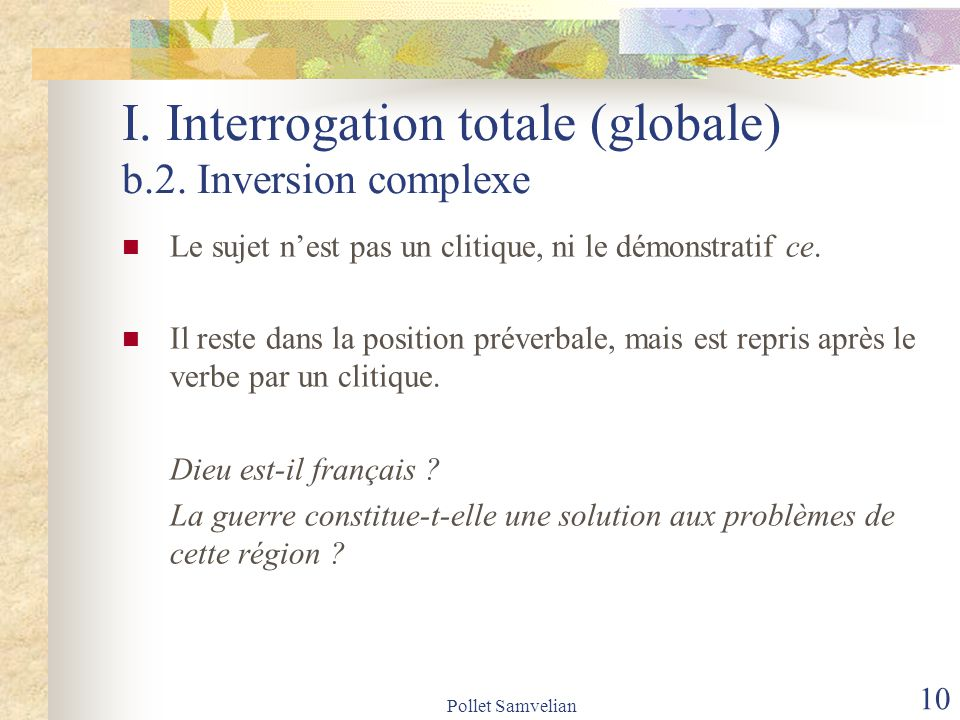I. Interrogation totale (globale) b.2. Inversion complexe