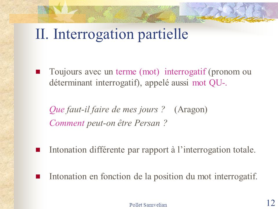 II. Interrogation partielle