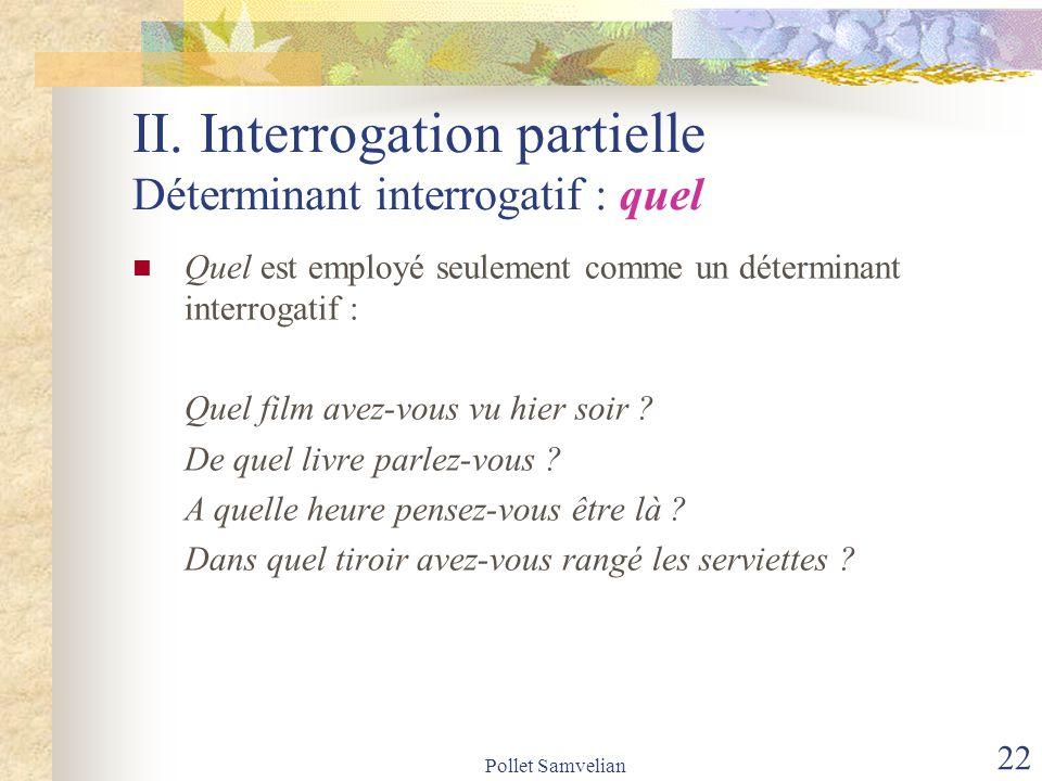 II. Interrogation partielle Déterminant interrogatif : quel