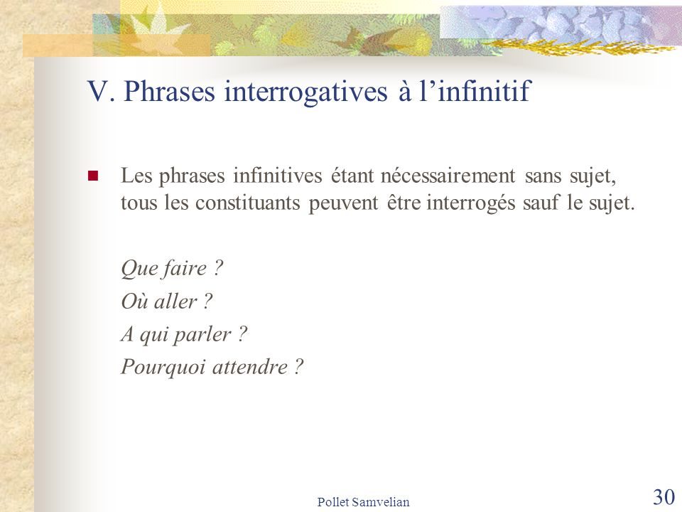 V. Phrases interrogatives à l'infinitif
