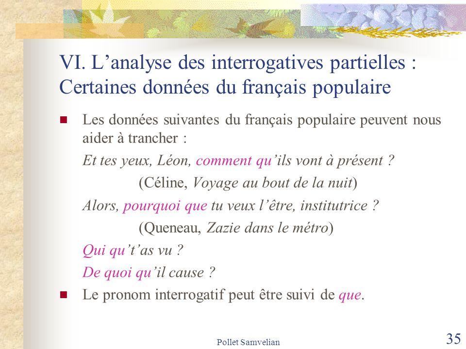 VI. L'analyse des interrogatives partielles : Certaines données du français populaire