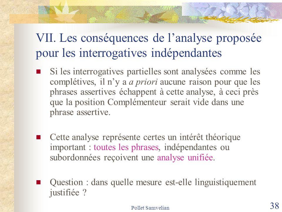 VII. Les conséquences de l'analyse proposée pour les interrogatives indépendantes