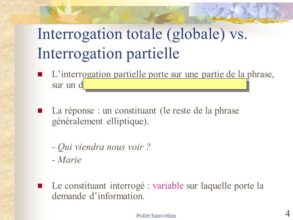 Interrogation totale (globale) vs. Interrogation partielle
