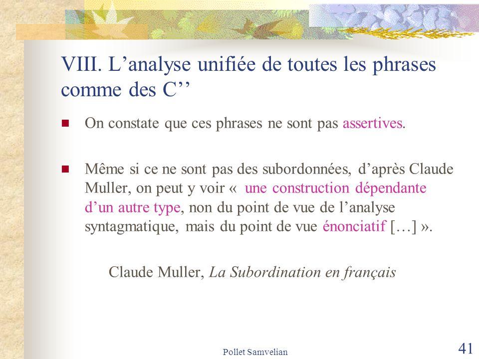 VIII. L'analyse unifiée de toutes les phrases comme des C''