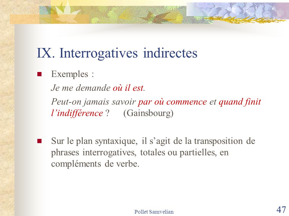 IX. Interrogatives indirectes