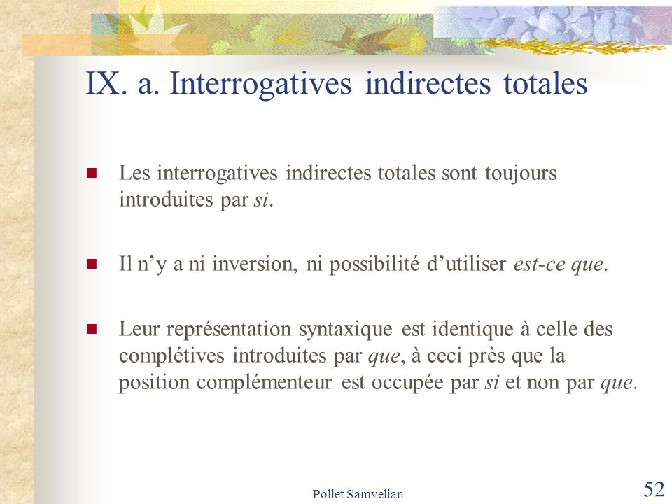 IX. a. Interrogatives indirectes totales