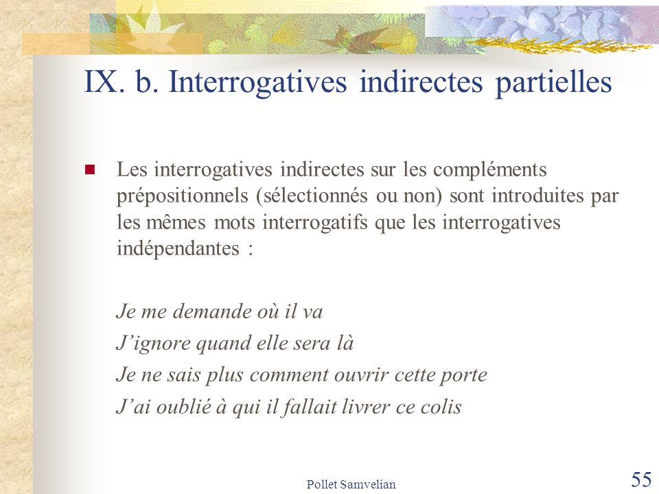 IX. b. Interrogatives indirectes partielles