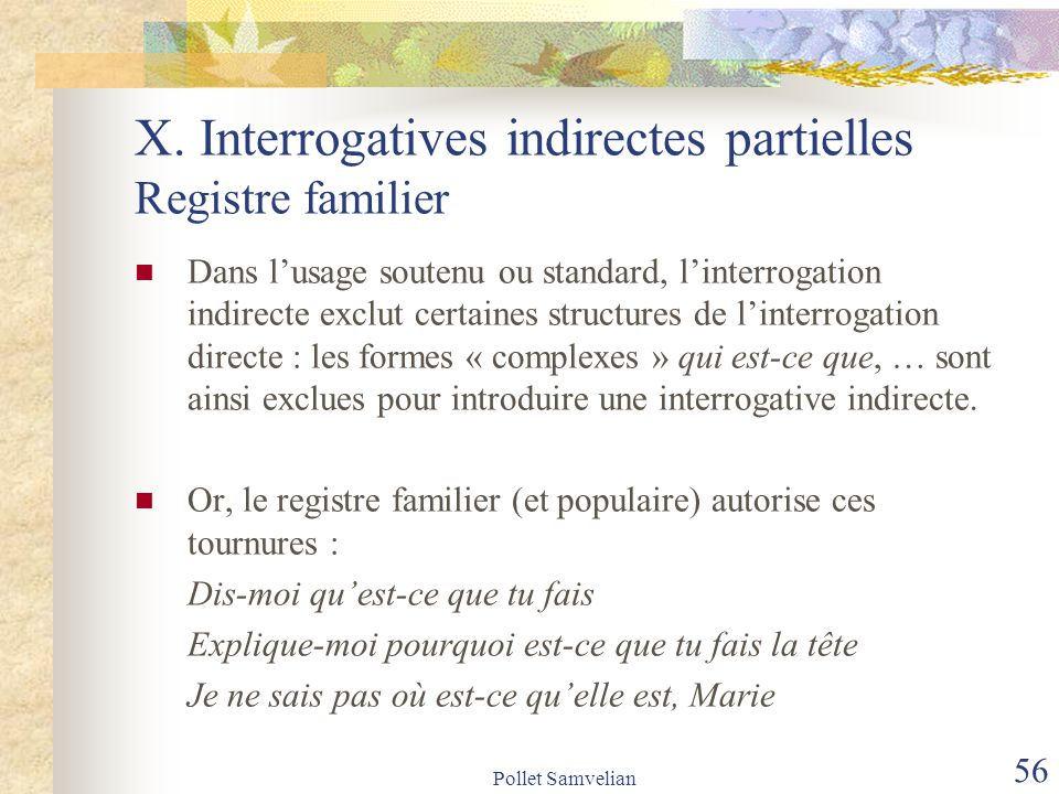 X. Interrogatives indirectes partielles Registre familier