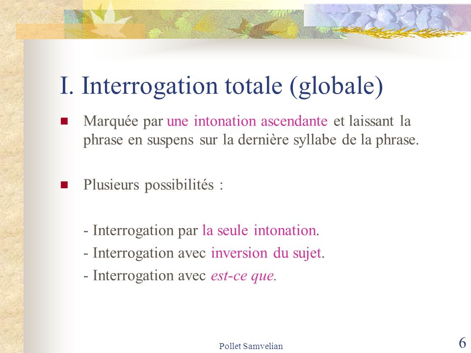 I. Interrogation totale (globale)