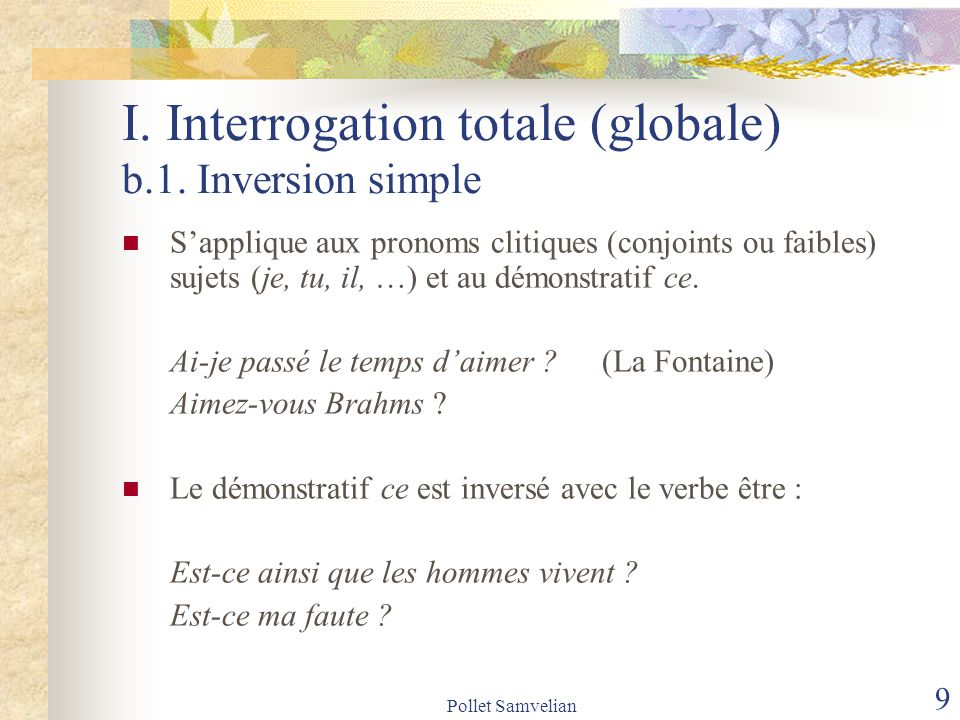 I. Interrogation totale (globale) b.1. Inversion simple