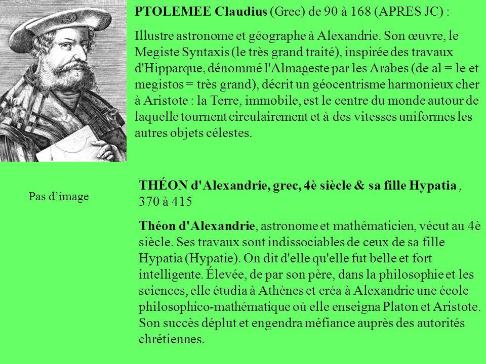 PTOLEMEE Claudius (Grec) de 90 à 168 (APRES JC) :