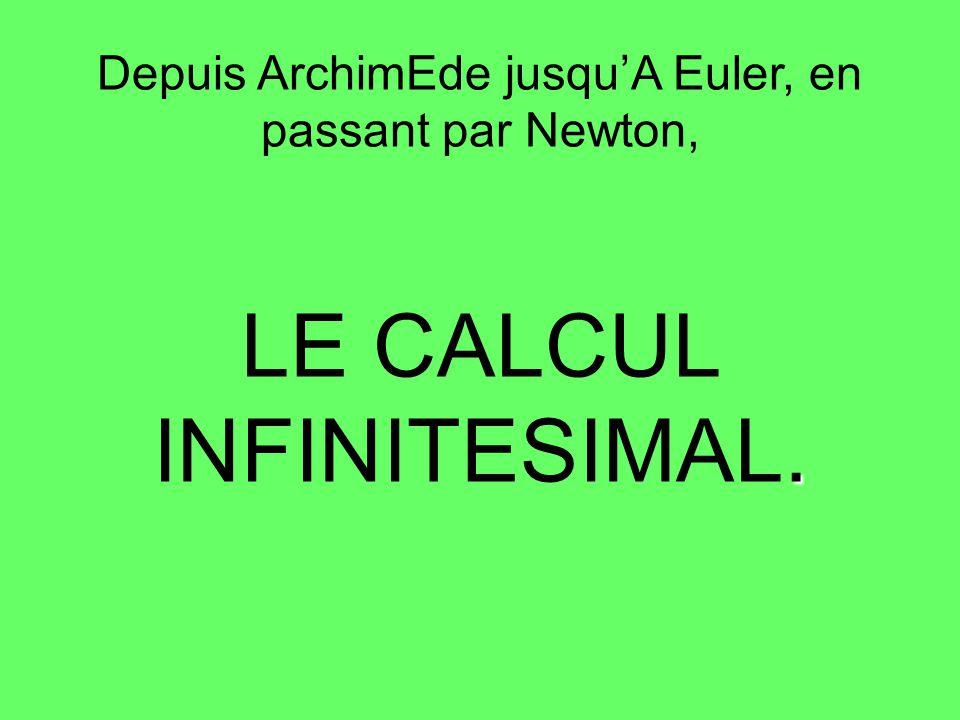 LE CALCUL INFINITESIMAL.