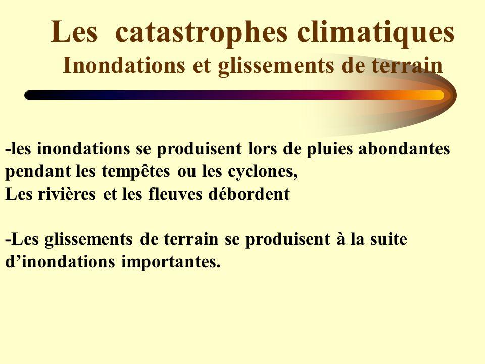 Les catastrophes climatiques Inondations et glissements de terrain
