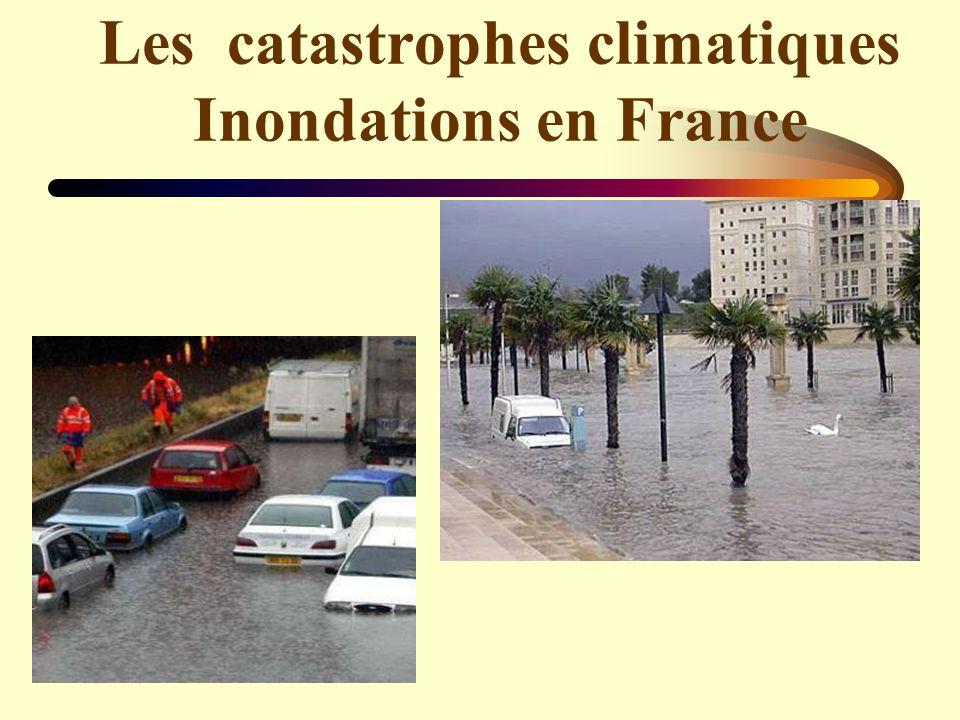Les catastrophes climatiques Inondations en France