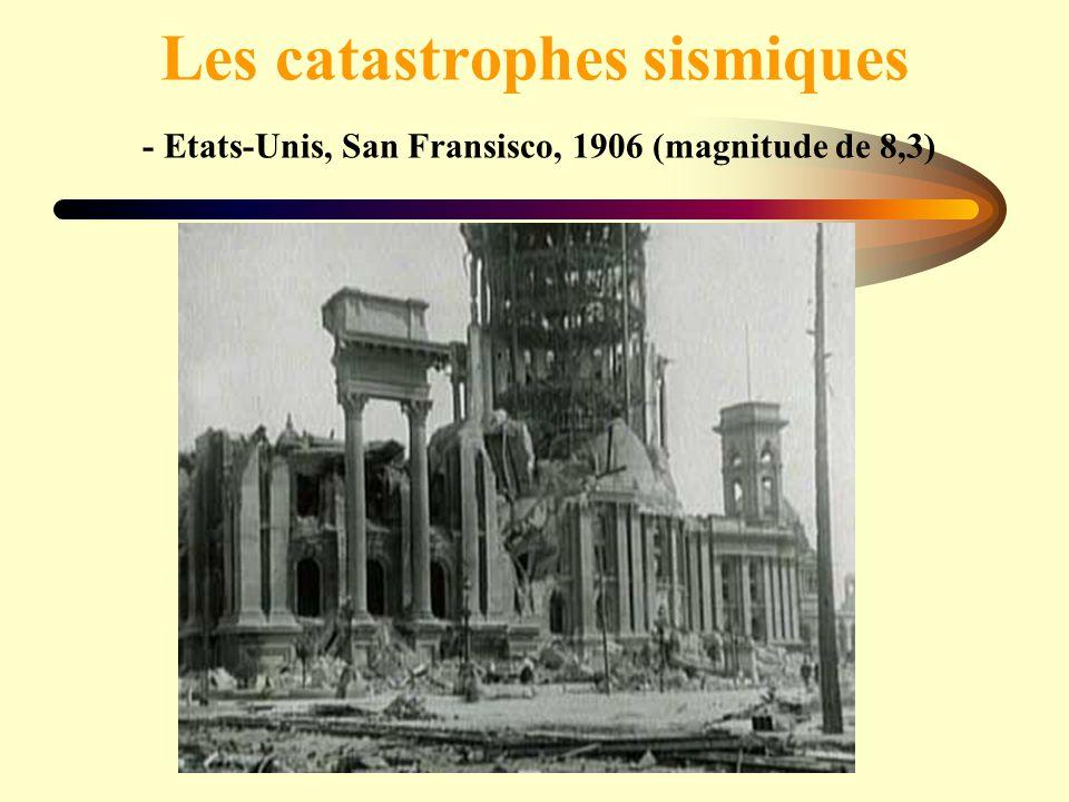 Les catastrophes sismiques - Etats-Unis, San Fransisco, 1906 (magnitude de 8,3)