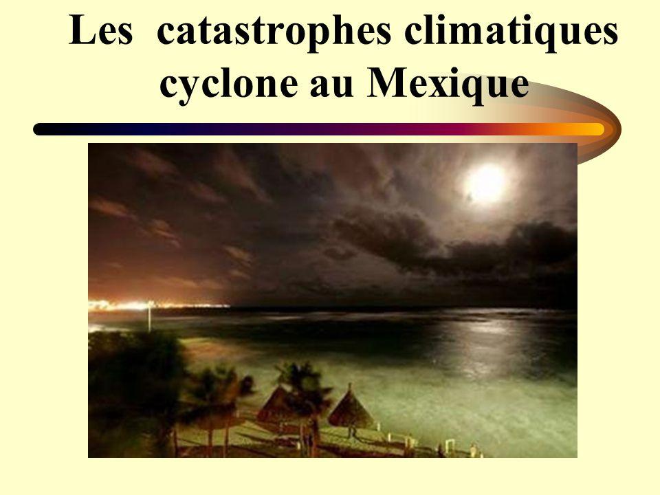 Les catastrophes climatiques cyclone au Mexique
