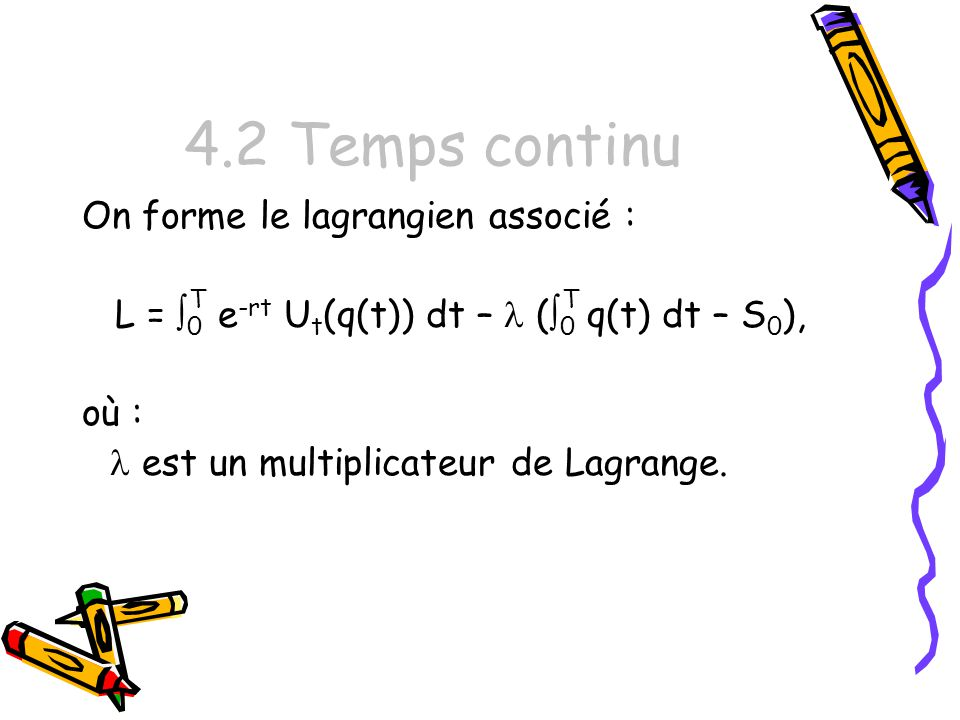 4.2 Temps continu On forme le lagrangien associé :