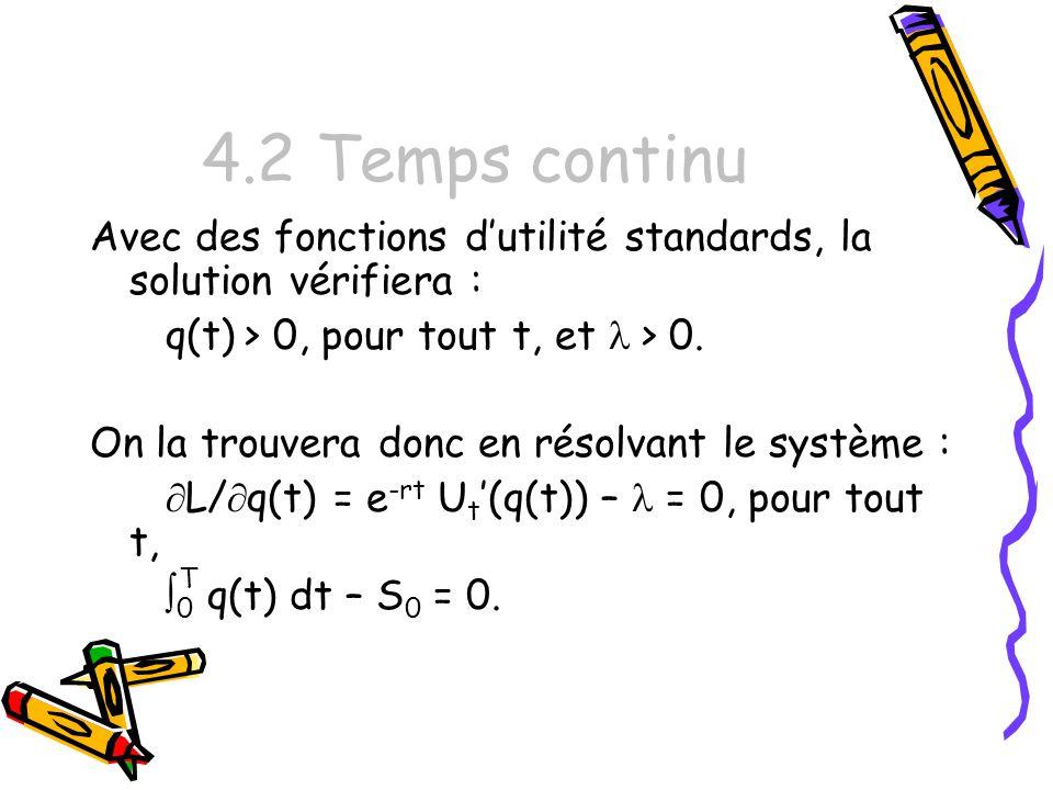 4.2 Temps continu Avec des fonctions d'utilité standards, la solution vérifiera : q(t) > 0, pour tout t, et l > 0.