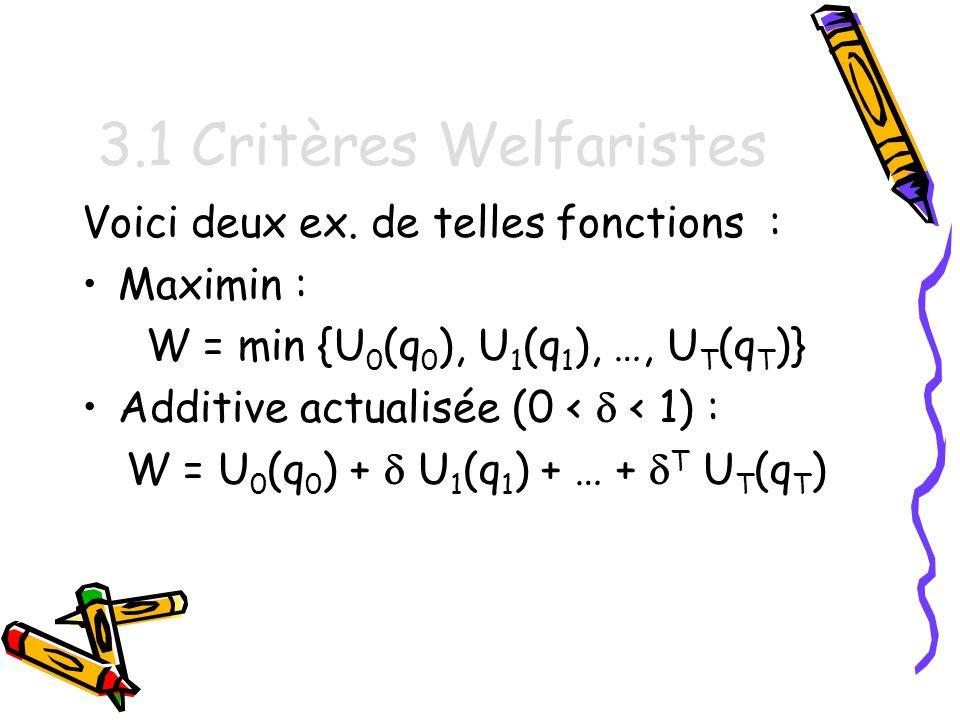3.1 Critères Welfaristes Voici deux ex. de telles fonctions :
