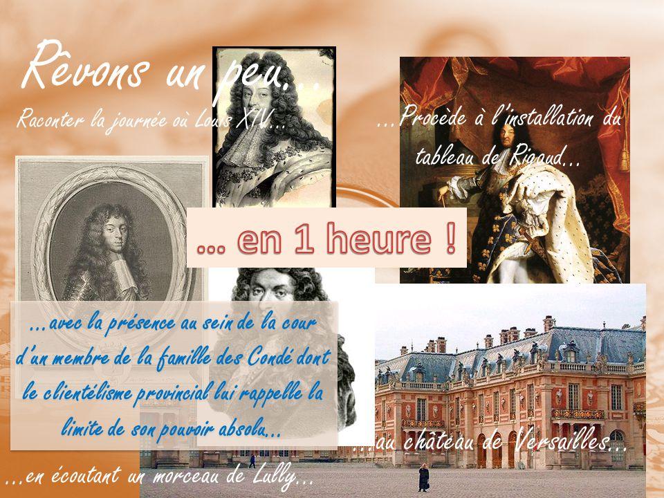 Raconter la journée où Louis XIV…