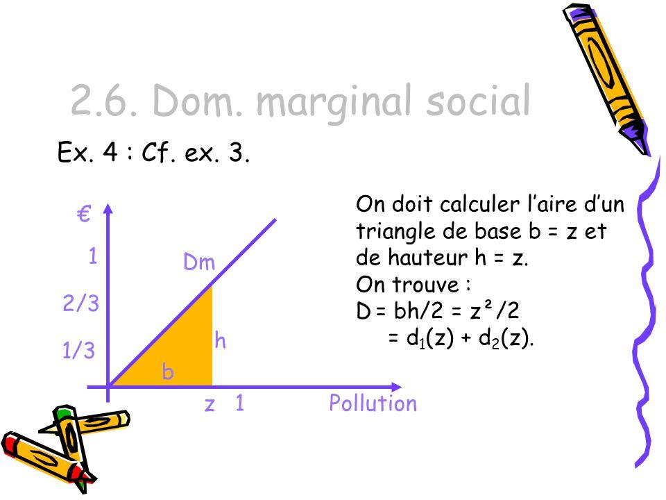 2.6. Dom. marginal social Ex. 4 : Cf. ex. 3.