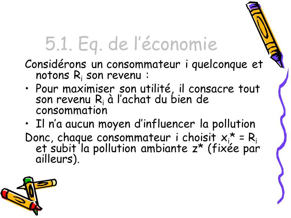 5.1. Eq. de l'économie Considérons un consommateur i quelconque et notons Ri son revenu :