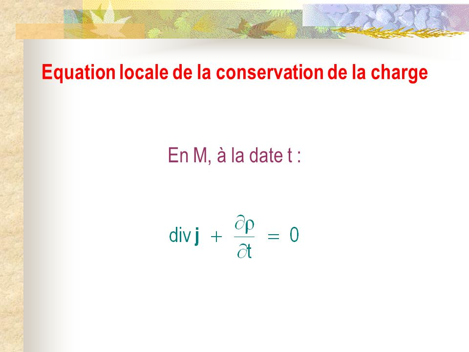 Equation locale de la conservation de la charge