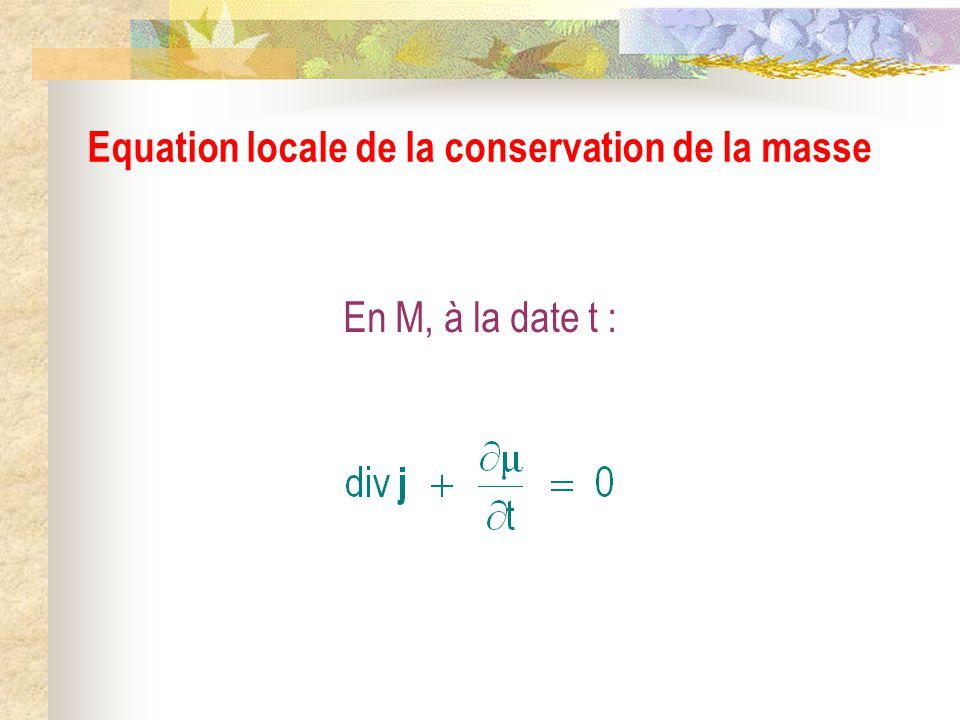 Equation locale de la conservation de la masse