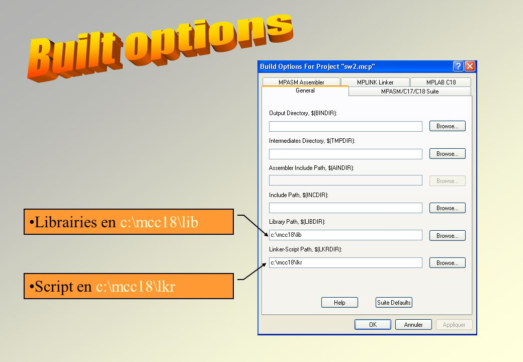 Built options Librairies en c:\mcc18\lib Script en c:\mcc18\lkr