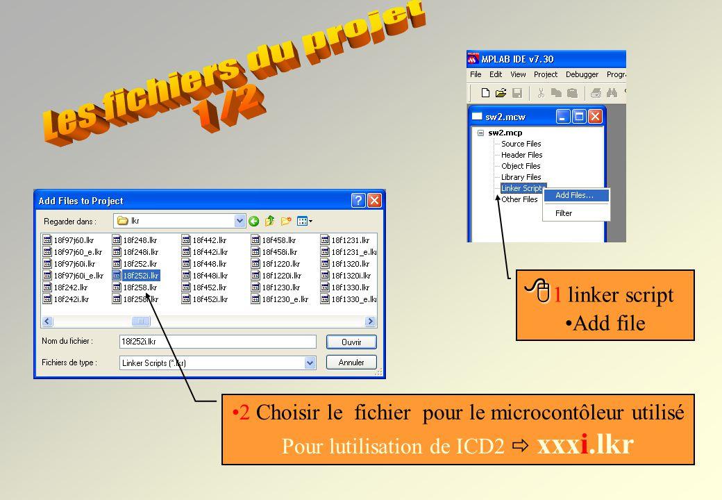 Les fichiers du projet 1 /2 1 linker script Add file