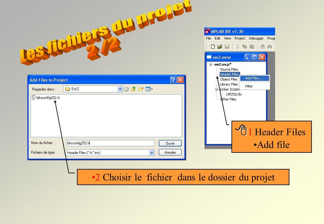 2 Choisir le fichier dans le dossier du projet