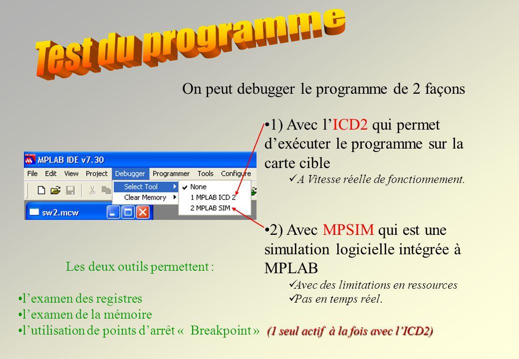 Test du programme On peut debugger le programme de 2 façons