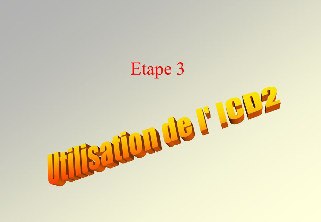 Etape 3 Utilisation de l ICD2
