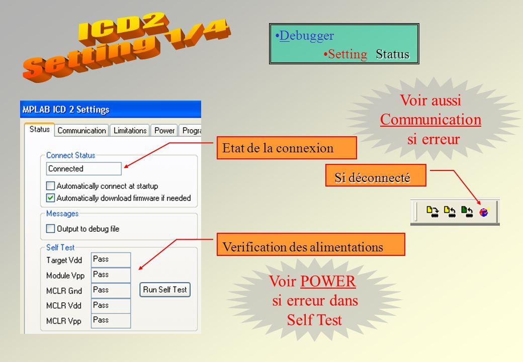 ICD2 Setting 1/4 Voir aussi Communication si erreur Voir POWER