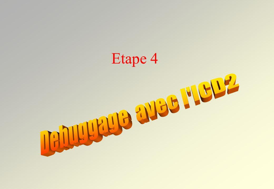 Etape 4 Debuggage avec l ICD2