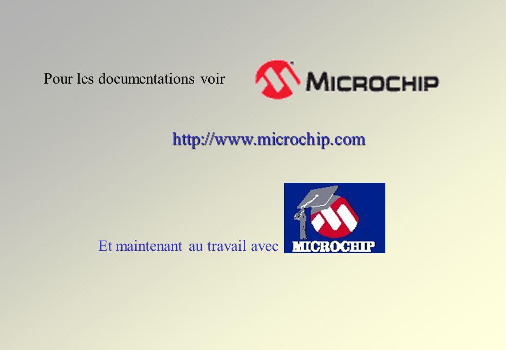 http://www.microchip.com Pour les documentations voir