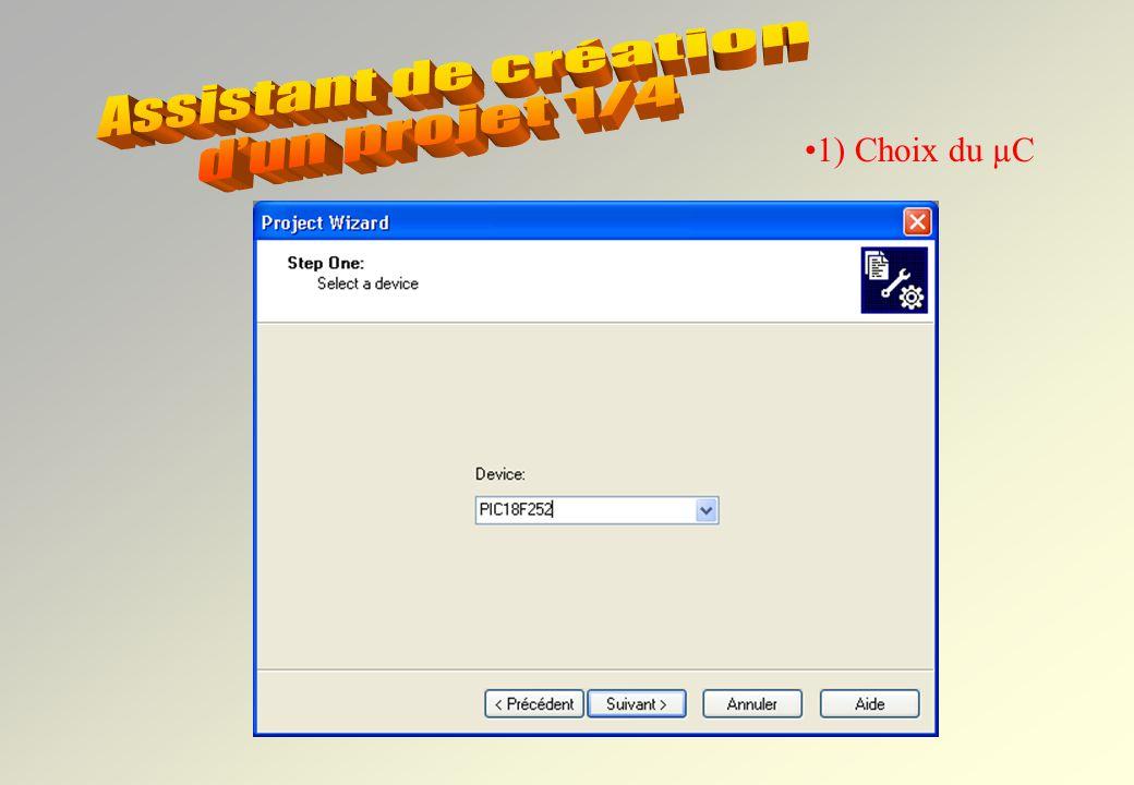 Assistant de création d'un projet 1/4 1) Choix du µC