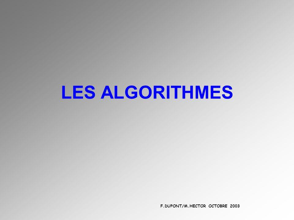 LES ALGORITHMES F.DUPONT/M.HECTOR OCTOBRE 2003