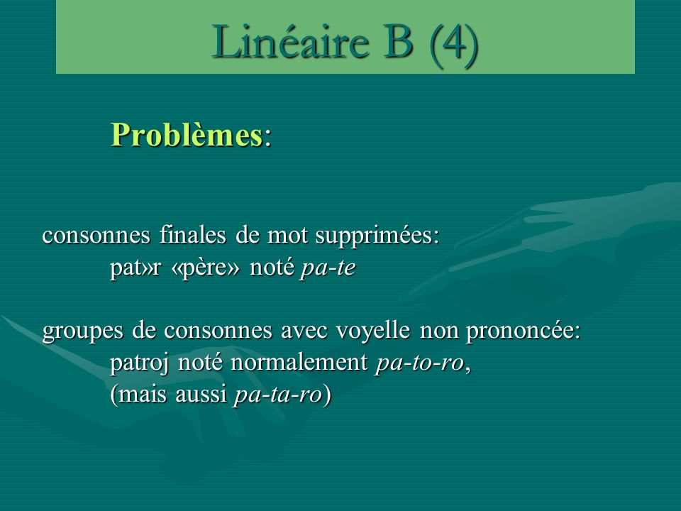 Linéaire B (4) Problèmes: consonnes finales de mot supprimées: