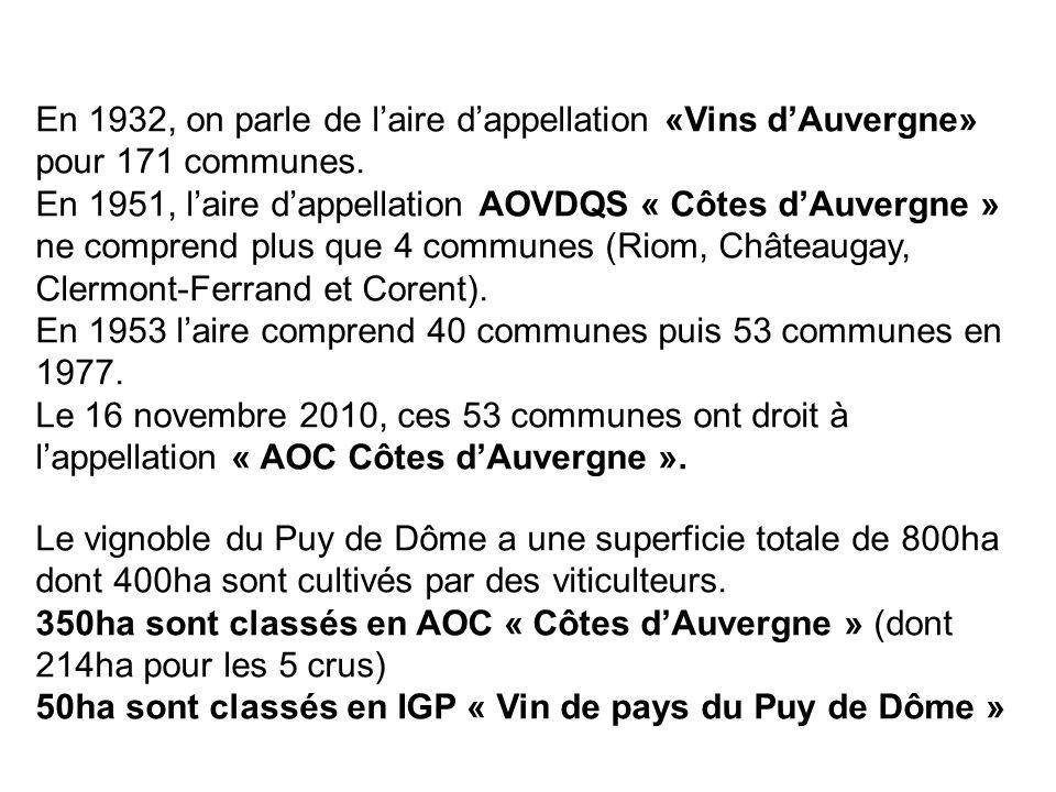 En 1932, on parle de l'aire d'appellation «Vins d'Auvergne» pour 171 communes.
