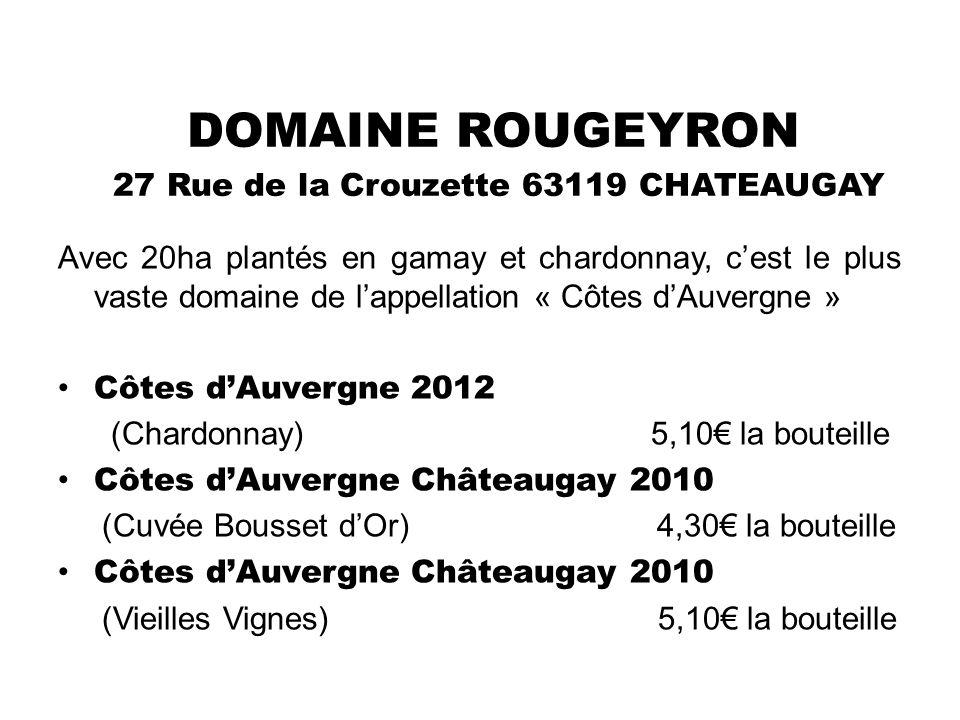 DOMAINE ROUGEYRON 27 Rue de la Crouzette 63119 CHATEAUGAY