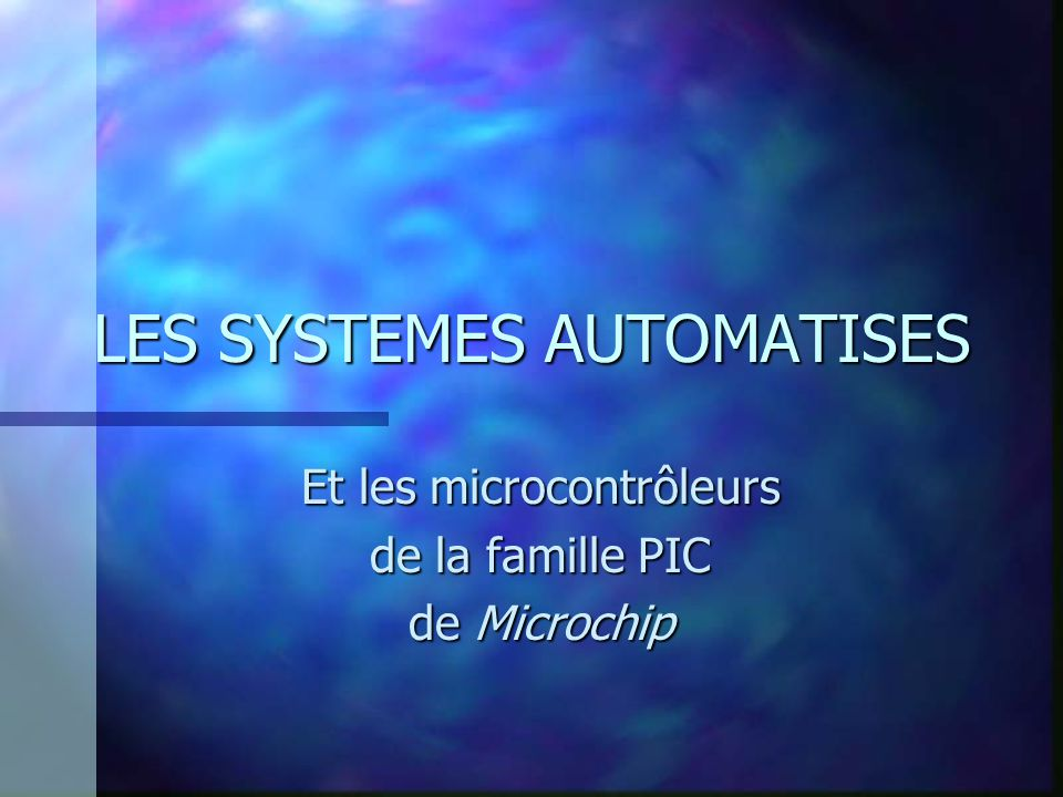 LES SYSTEMES AUTOMATISES